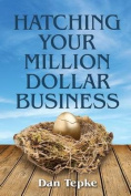Hatching Your Million Dollar Business