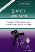Shoot Your Novel