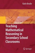 Teaching Mathematical Reasoning in Secondary School Classrooms