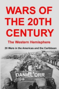 Wars of the 20th Century - The Western Hemisphere