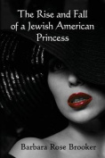 The Rise and Fall of a Jewish American Princess