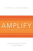 Amplify Your Career and Life