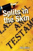 Splits in the Skin