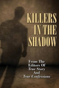 Killers in the Shadow
