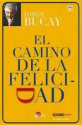 El Camino de La Felicidad [Spanish]