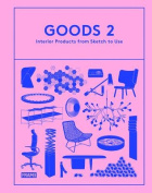 Goods 2: Interior Products from Sketch to Use