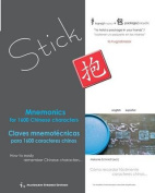 Mnemonics for 1600 Chinese Characters / Claves Mnemotecnicas Para 1600 Caracteres Chinos