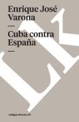 Cuba Contra Espan a [Spanish]