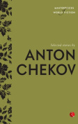 Selected Stories by Anton Chekov