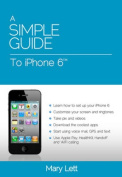 A Simple Guide to iPhone 6
