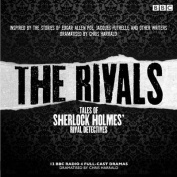 Rivals: Tales of Sherlock Holmes' Rival Detectives (Dramatisation) [Audio]