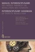 Manuel Interdisciplinaire des Modes Amiables de Resolution des Conflits / Interdisciplinary Handbook of Dispute Resolution