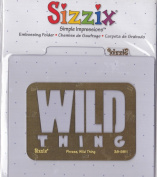 Sizzix 38-9811 Phrase, Wild Thing Simple Impressions Embossing Folder Brass Stencil