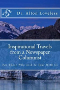 Inspirational Travels from a Newspaper Columnist
