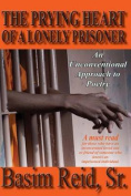 The Prying Heart of a Lonely Prisoner