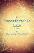An Uncomfortable Life