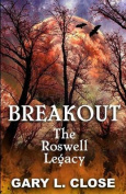 Breakout: The Roswell Legacy