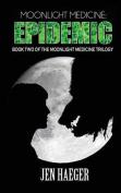 Moonlight Medicine: Epidemic