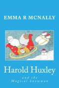 Harold Huxley and the Magical Snowman