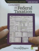 Concepts in Federal Taxation 2016, Professional Edition