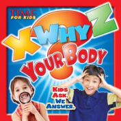 Time for Kids X-Why-Z Your Body