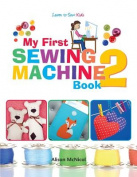 My First Sewing Machine 2
