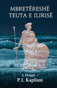 Mbretereshe Teuta E Ilirise [ALB]