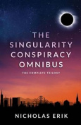 The Singularity Conspiracy Omnibus