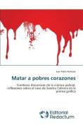 Matar a Pobres Corazones [Spanish]