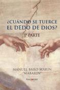 Cuando Se Tuerce El Dedo de Dios? [Spanish]