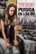 Perdida En Los 80 [Spanish]
