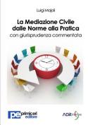 La Mediazione Civile Dalle Norme Alla Pratica [ITA]