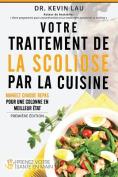 Votre Traitement de La Scoliose Par La Cuisine [FRE]