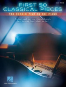 First 50 Classical Pieces You Should Play on the Piano Easy Piano