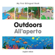 My First Bilingual Book-Outdoors (English-Italian) [Board Book]
