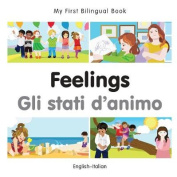 My First Bilingual Book-Feelings (English-Italian) [Board Book]