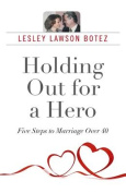 Holding Out for a Hero, Five Steps to Marriage Over 40
