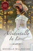 Accidentally in Love/the Accidental Countess/the Accidental Princess