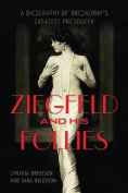 Ziegfeld and His Follies