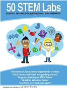 50 Stem Labs - Science Experiments for Kids