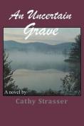 An Uncertain Grave