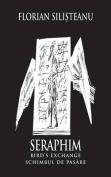 Seraphim - Bird's Exchange / Serafim - Schimbul de Pas Re
