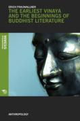 The Earliest Vinaya and the Beginnings of Buddhist Literature