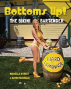 Bottoms Up! the Bikini Bartender