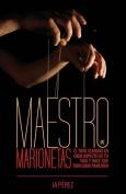 Maestro de Marionetas [Spanish]