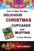 How to Bake the Best Delicious Christmas Cupcakes and Muffins - In Your Kitchen