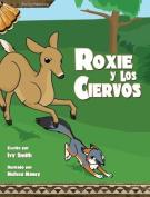Roxie y Los Ciervos [Spanish]