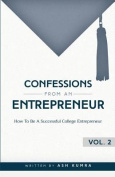 Confessions from an Entrepreneur, How to Be a Successful College Entrepreneur