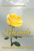 Interlude ... Between the Present and Unkown