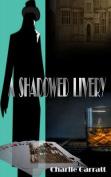 A Shadowed Livery